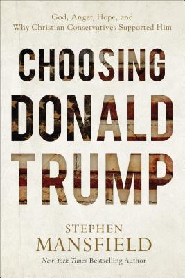 Choosing Donald Trump