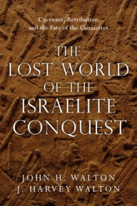 the lost world of the israelite conquest