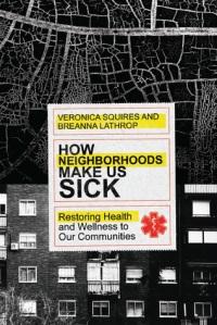 How Our Neighborhoods Make Us Sick