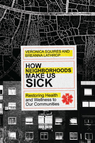How Our Neighborhoods Make Us Sick