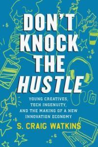 Don't knock the hustle