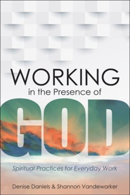 Working in the presence of God