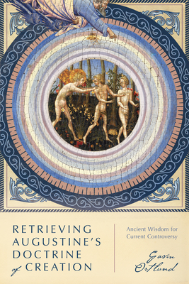 Retrieving Augustines Doctrine of Creation